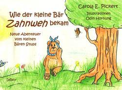 Wie der kleine Bär Zahnweh bekam – Neue Abenteuer vom kleinen Bären Stups von Pickert,  Carola