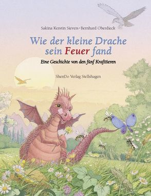 Wie der kleine Drache sein Feuer fand von Oberdieck,  Bernhard, Sievers,  Sakina Kerstin