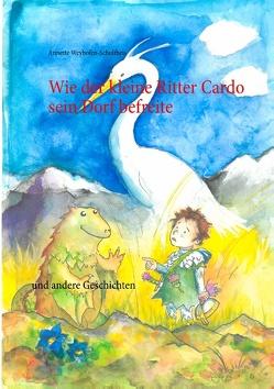 Wie der kleine Ritter Cardo sein Dorf befreite von Weyhofen-Schultheis,  Annette