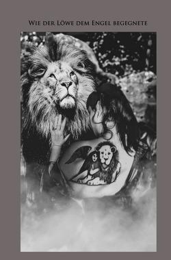 Wie der Löwe dem Engel begegnete von Bodenbach,  Arnika