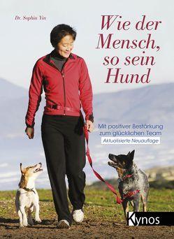 Wie der Mensch, so sein Hund von Yin,  Dr. Sophia