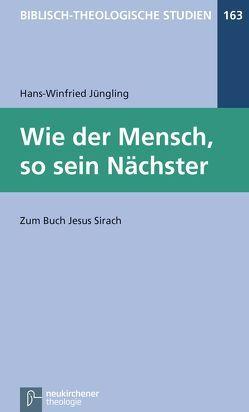 Wie der Mensch, so sein Nächster von Frey,  Jörg, Hartenstein,  Friedhelm, Janowski,  Bernd, Jüngling,  Hans-Winfried, Konradt,  Matthias