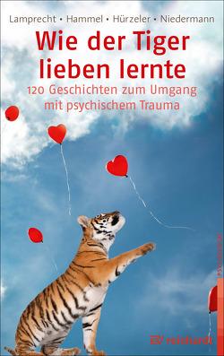 Wie der Tiger lieben lernte von Hammel,  Stefan, Hürzeler,  Adrian, Lamprecht,  Katharina, Niedermann,  Martin