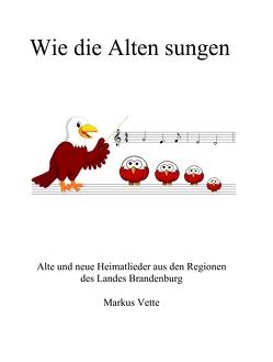 Wie die Alten sungen von Vette,  Markus