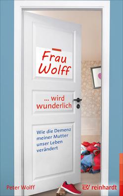 Frau Wolff wird wunderlich von Wolff,  Peter