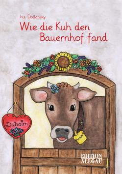 Wie die Kuh den Bauernhof fand von Dollansky,  Iris