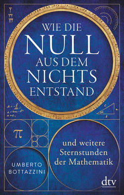 Wie die Null aus dem Nichts entstand von Bottazzini,  Umberto, Leube,  Anna, Leube,  Wolf Heinrich
