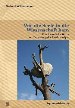 Wie die Seele in die Wissenschaft kam von Wittenberger,  Gerhard