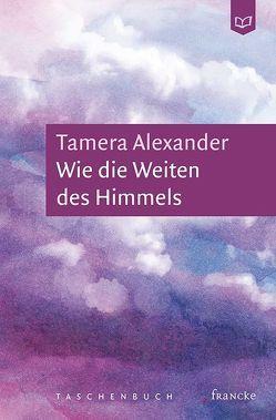Wie die Weiten des Himmels von Alexander,  Tamera, Lutz,  Silvia