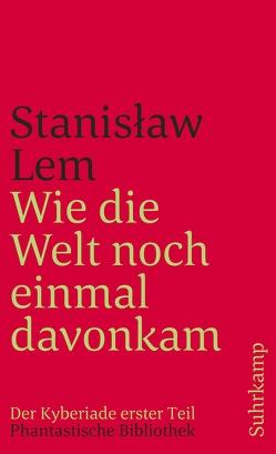 Wie die Welt noch einmal davonkam von Lem,  Stanislaw, Mróz,  Daniel, Reuter,  Jens