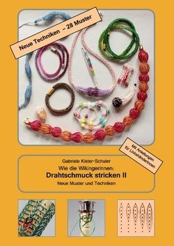Wie die Wikingerinnen: Drahtschmuck stricken II von Kister-Schuler,  Gabriele