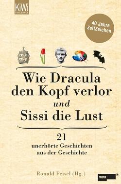 Wie Dracula den Kopf verlor und Sissi die Lust von Feisel,  Ronald