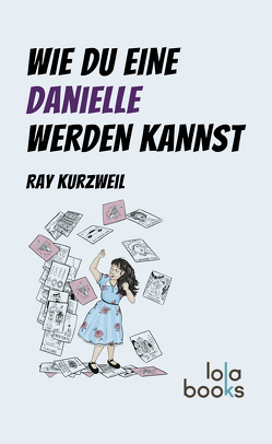 Wie du eine Danielle werden kannst von Kurzweil,  Ray, Nopp,  Elborg