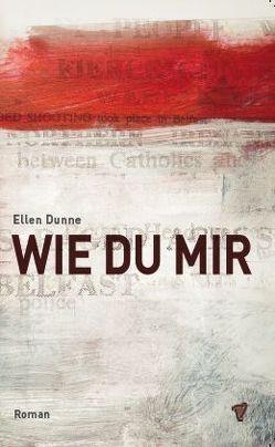 Wie du mir von Dunne,  Ellen