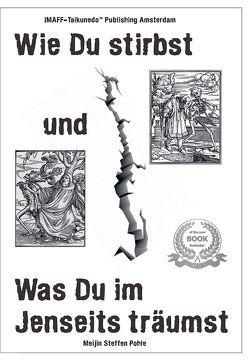 Wie Du stirbst und was Du im Jenseits träumst von Steffen,  Pohle