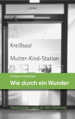 Wie durch ein Wunder von Biberacher Verlagsdruckerei, Grüneberger,  Andreas