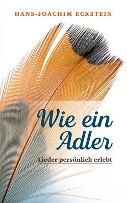 Wie ein Adler von Eckstein,  Hans-Joachim
