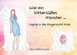 Wie ein bittersüßes Monster… von Düll,  Oliver