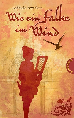 Wie ein Falke im Wind von Beyerlein,  Gabriele, von Wissel,  Florian