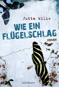 Wie ein Flügelschlag von Wilke,  Jutta