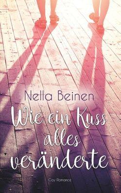 Wie ein Kuss alles veränderte von Beinen,  Nella