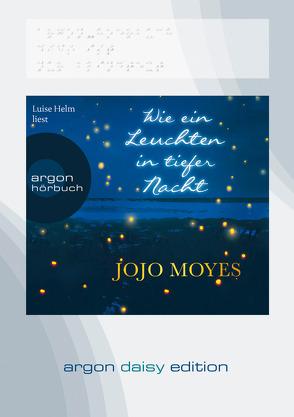 Wie ein Leuchten in tiefer Nacht (DAISY Edition) von Fell,  Karolina, Helm,  Luise, Moyes,  Jojo