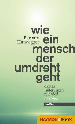 Wie ein Mensch der umdreht geht von Hundegger,  Barbara