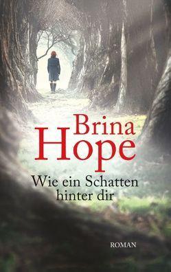 Wie ein Schatten hinter dir von Hope,  Brina