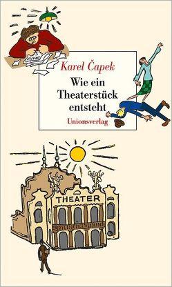 Wie ein Theaterstück entsteht von Capek,  Karel