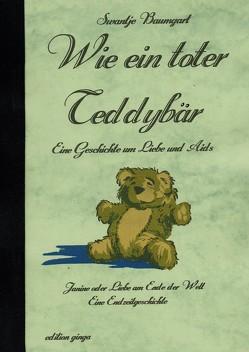 Wie ein toter Teddybär von Baumgart,  Swantje