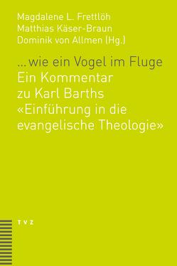 … wie ein Vogel im Fluge von Frettlöh,  Magdalene L, Käser-Braun,  Matthias, von Allmen-Mäder,  Dominik