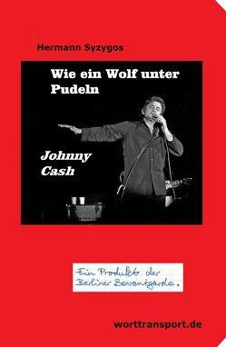 Wie ein Wolf unter Pudeln – Johnny Cash von Syzygos, Hermann