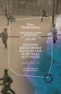 """""""WIE EINE RIESENWOGE RAUSCHT DAS SCHICKSAL AUF UNS ZU"""". von Hachenburg,  Max, Krüger,  Ulrich, Lahusen,  Benjamin"""