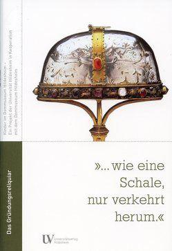 """""""… wie eine Schale, nur verkehrt herum."""" von Höhl,  Claudia, Uhlig,  Bettina"""