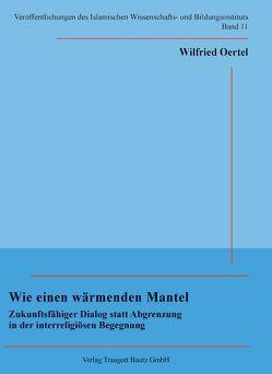Wie einen wärmenden Mantel von Oertel,  Wilfried