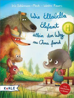 Wie Ellabella Elefant allein den Weg zu Oma fand von Rauers,  Wiebke, Schürmann-Mock,  Iris