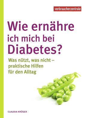 Wie ernähre ich mich bei Diabetes? von Krüger,  Claudia
