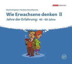 Die Neurobibliothek: Wie Erwachsene denken II von Herschkowitz,  Norbert, Spitzer,  Manfred