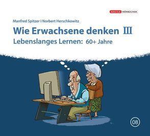 Die Neurobibliothek: Wie Erwachsene denken III von Herschkowitz,  Norbert, Spitzer,  Manfred