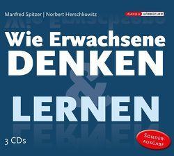 Die Neurobibliothek: WIE ERWACHSENE DENKEN & LERNEN von Herschkowitz,  Norbert, Spitzer,  Manfred
