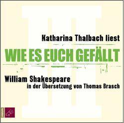 Wie es euch gefällt von Brasch,  Thomas, Shakespeare,  William, Thalbach,  Katharina
