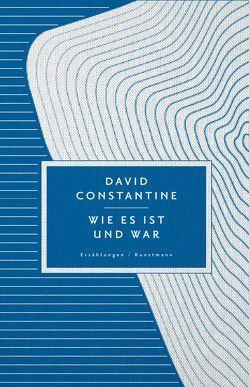 Wie es ist und war von Constantine,  David, van Gunsteren,  Dirk