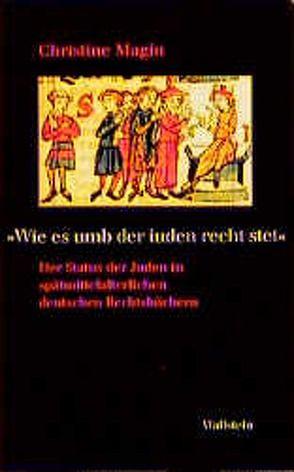 """""""Wie es umb der juden recht stet"""" von Magin,  Christine"""