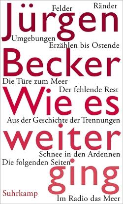 Wie es weiterging von Becker Jürgen