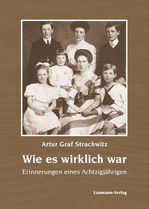 Wie es wirklich war von Strachwitz,  Artur
