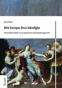 Wie Europa Zeus bändigte von Ebert,  Berit
