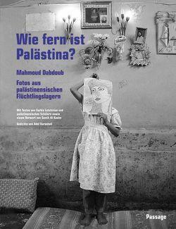 Wie fern ist Palästina? von Dabdoub,  Mahmond, Karasholi,  Adel, Latchinian,  Adelheid, Latchinian,  Sarkis