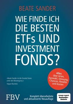 Wie finde ich die besten ETFS und Investmentfonds? von Sander,  Beate