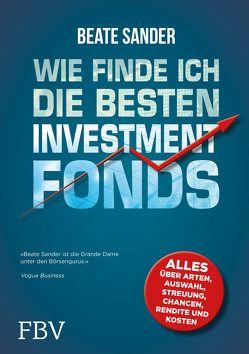 Wie finde ich die besten Investmentfonds? von Sander,  Beate