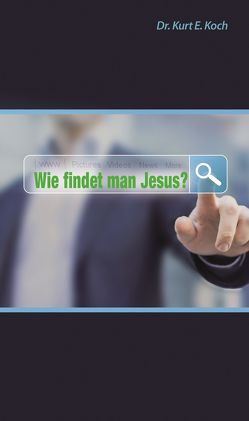 Wie findet man Jesus? von Koch,  Kurt E